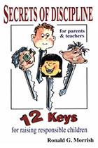Secrets of Discipline: For Parents and Teachers By Ronald G. Morrish