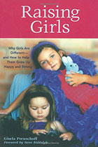 Raising Girls: Why Girls Are Different--and How to Help Them Grow up Happy and Strong By Gisela Preuschoff